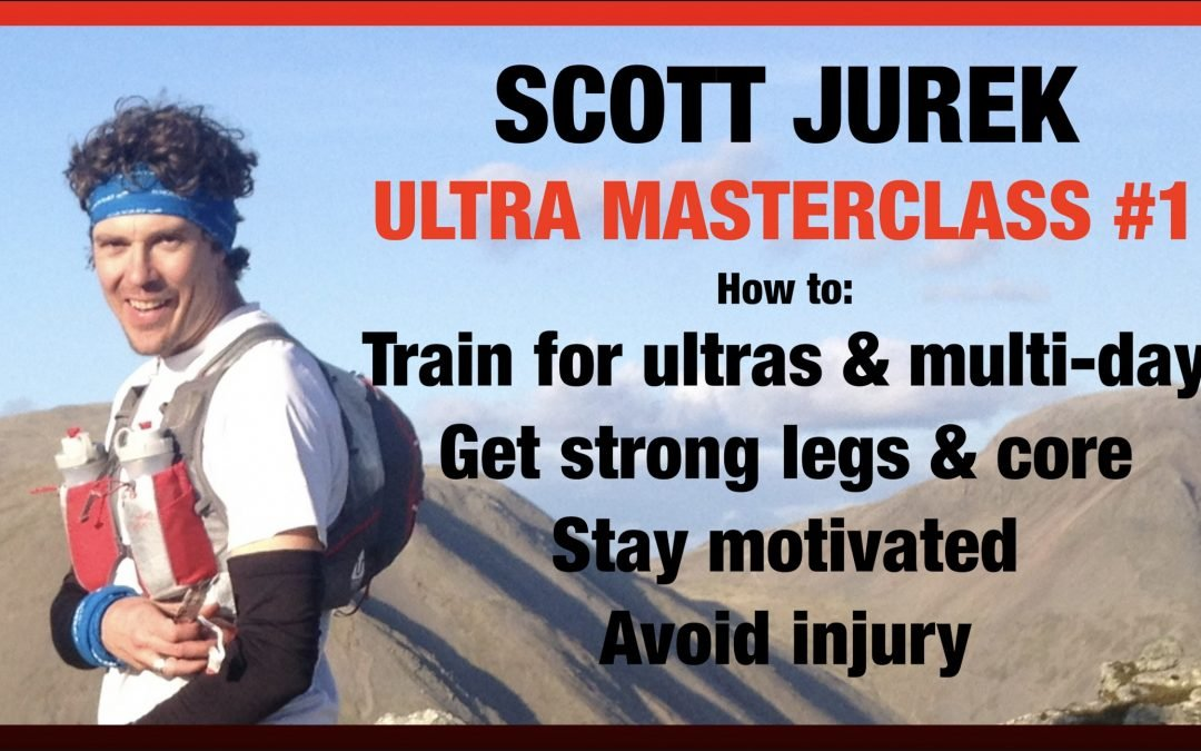 Ultra running masterclass #1 (with Scott Jurek, 4 parts)