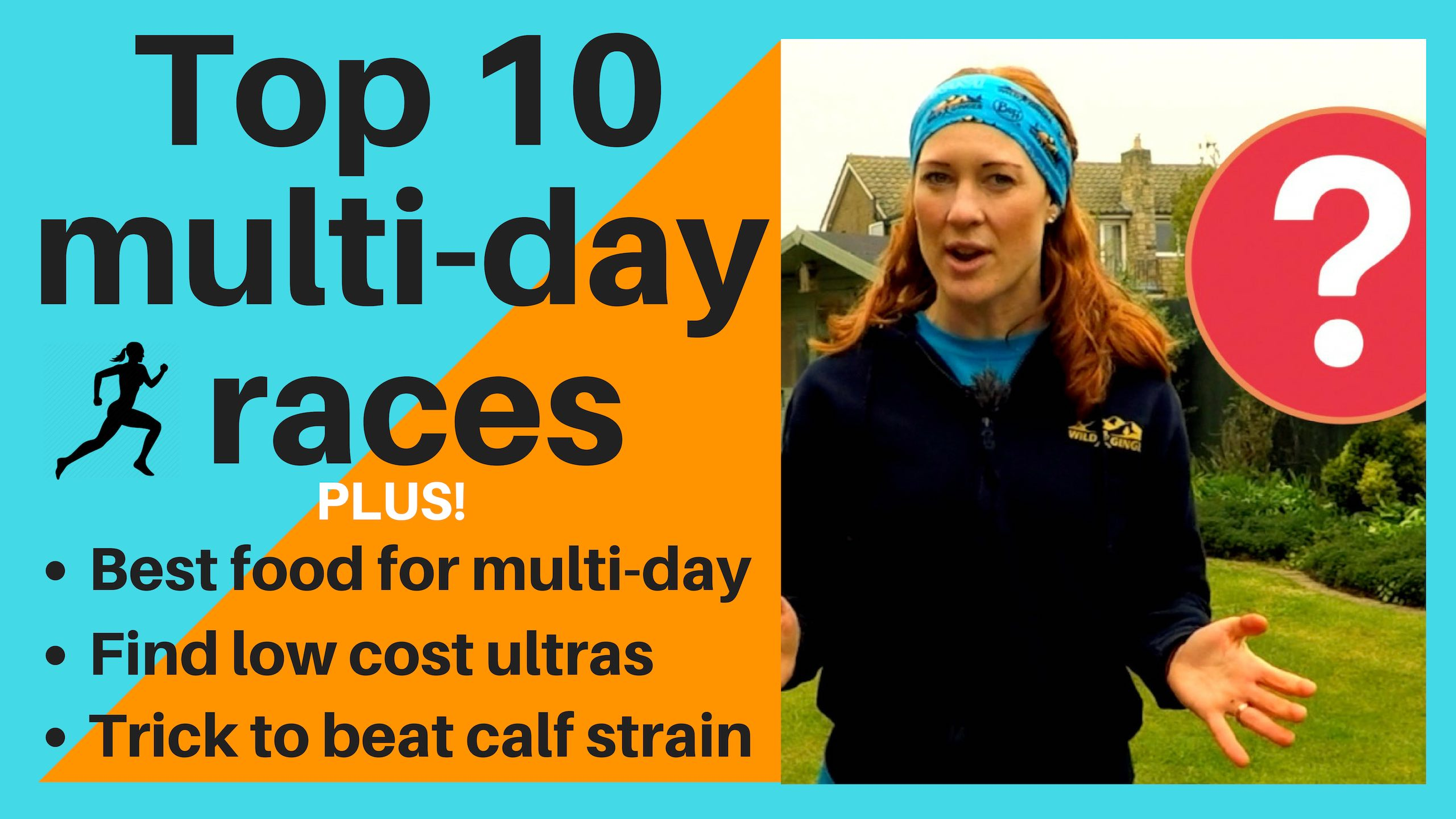 Top 10 multi-day races (PLUS best food, low cost ultra marathons & trick to beat calf & Achilles strain)