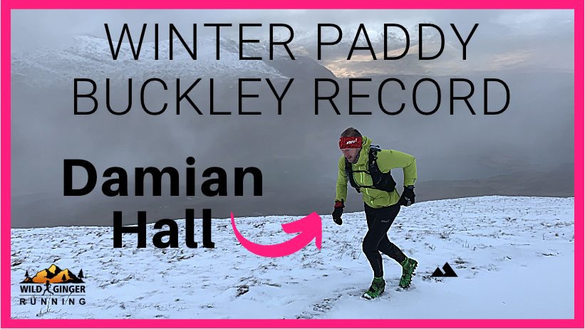 Damian Hall – 61 miles over 47 mountains – Paddy Buckley winter record smashed!
