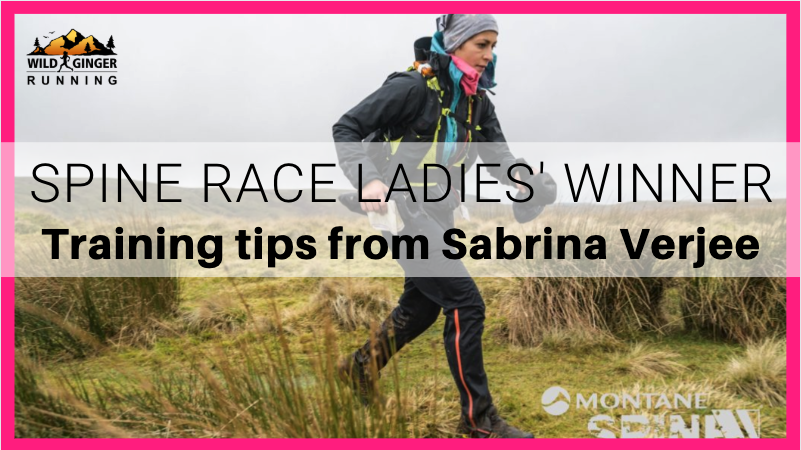 Spine Race 2020 ladies' winner Sabrina Verjee (training tips, dealing with pain & her next record)