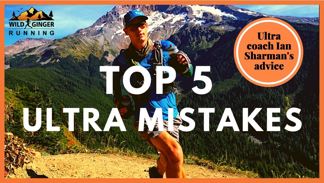 Top 5 ultra running mistakes not to make (endurance coach Ian Sharman's training advice)