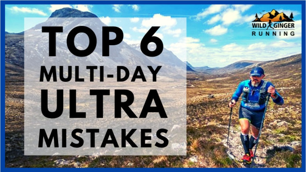 Top 6 multi-day ultra running mistakes (Cape Wrath Ultra & Dragon's Back race director's advice)