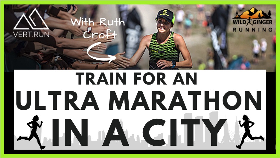 Train for an ultra marathon in a city – with NZ trail running champ Ruth Croft (for Vert Run)