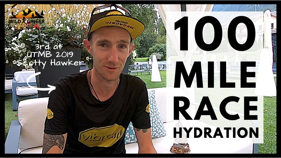 HYDRATION – what to drink when on a 100 mile race, from coach Scotty Hawker (3rd place UTMB 2019)