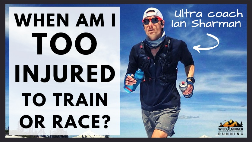 When are you too injured to train or race? How to recover quickest? (coach Ian Sharman's advice)