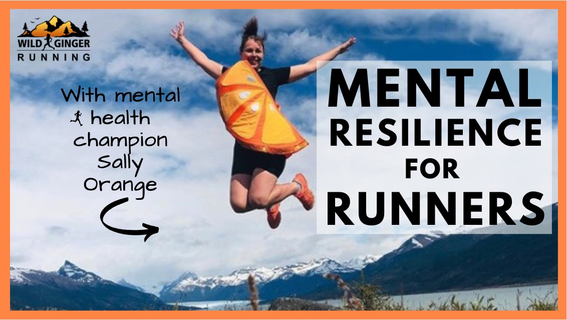 MENTAL RESILIENCE for runners with mental health champion & World Record Breaker Sally Orange