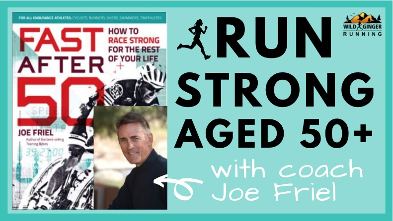 Run strong aged 50+ with 'Fast After 50' author & coach Joe Friel (tonnes of training advice!)