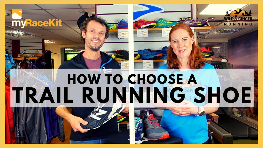 Choose the right TRAIL RUNNING SHOE with expert advice from myRaceKit running stores
