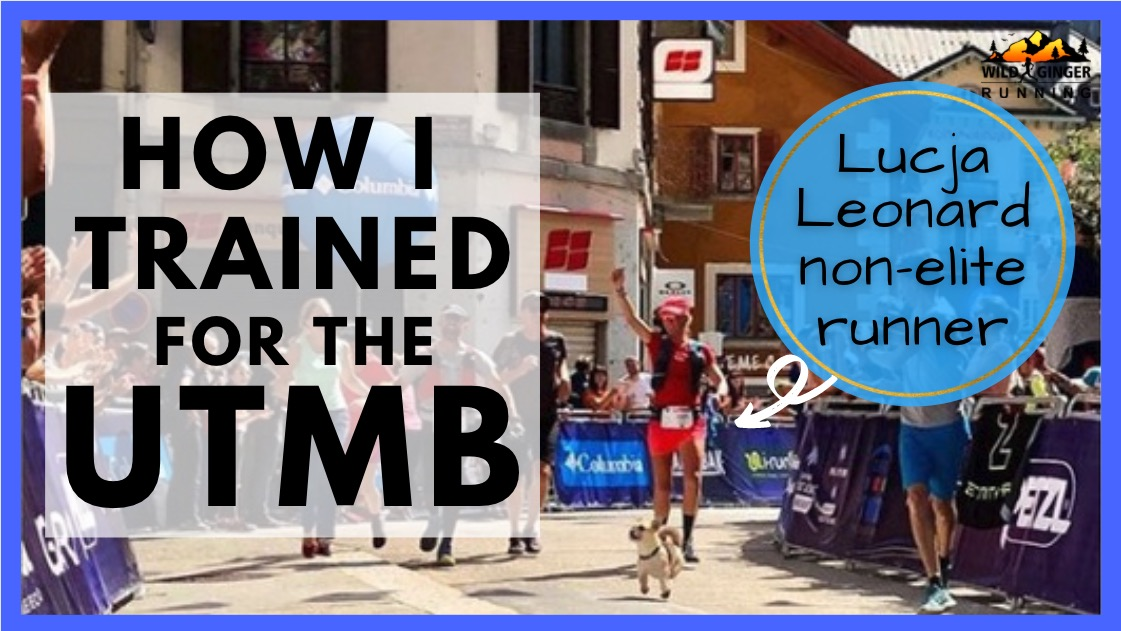 How to train for UTMB as a normal person with a busy job! (coach Lucja Leonard's advice)