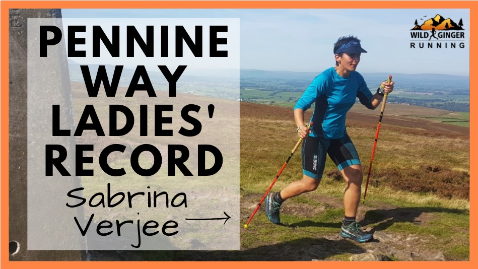 Pennine Way FKT – Sabrina Verjee on the highs & lows of her' record (sound improves by Question 3 sorry!)