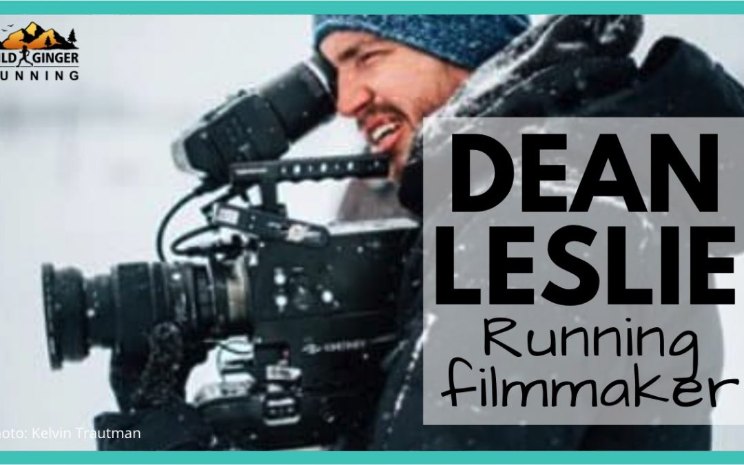 Dean Leslie – filmmaker (makes all the stunning Salomon TV trail & ultra running videos!)