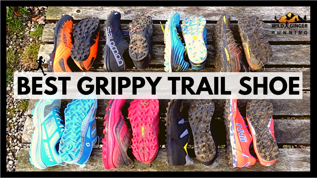 Best grippy shoe for trail & ultra running 2021 (Inov8, Salomon, Hoka, Scott, La Sportiva, Saucony + more)
