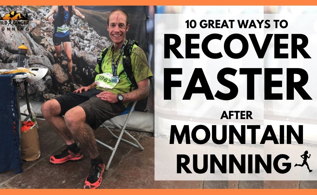 10 great ways to recover faster after a trail race or ultra marathon in the mountains (pro advice!)