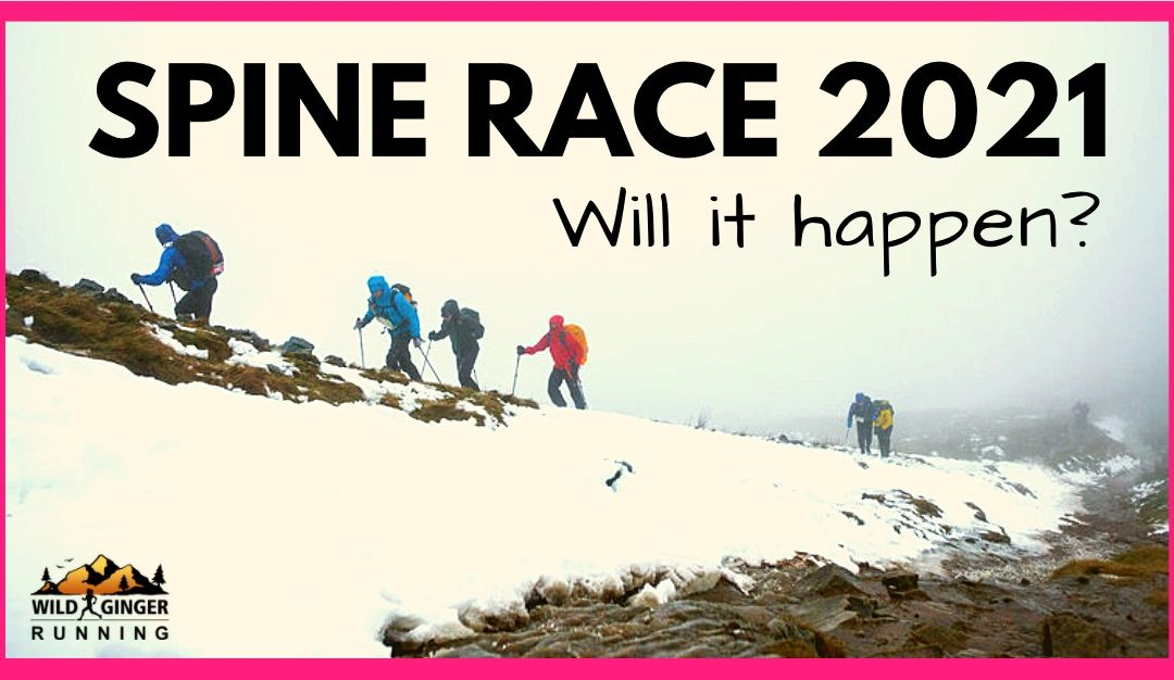 Spine Race 2021 – will it happen? If so, HOW? Race director Phillip Hayday-Brown shares latest news