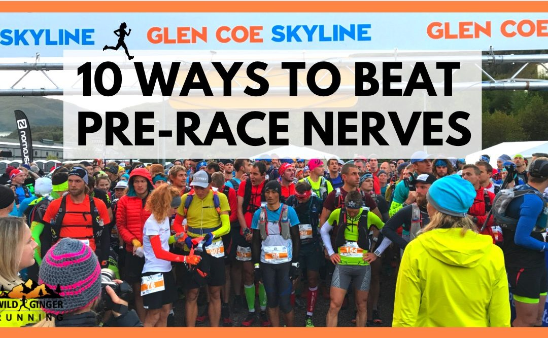 10 great ways to beat pre-race nerves! Down to earth advice from pro athletes at the Skyline Scotland