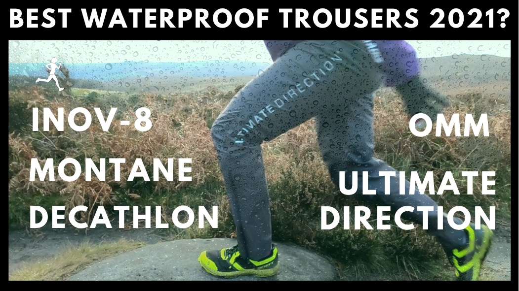 Best WATERPROOF TROUSERS for running 2021 (Inov-8 Montane Kalenji OMM Ultimate Direction) £35 – £120