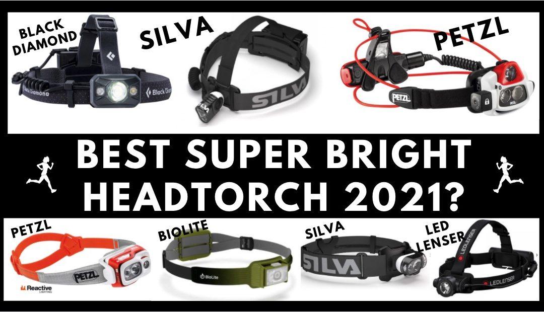 Best super bright trail/ultra running headtorch 2021 (Petzl, Silva, Black Diamond, LED Lenser, Biolite)