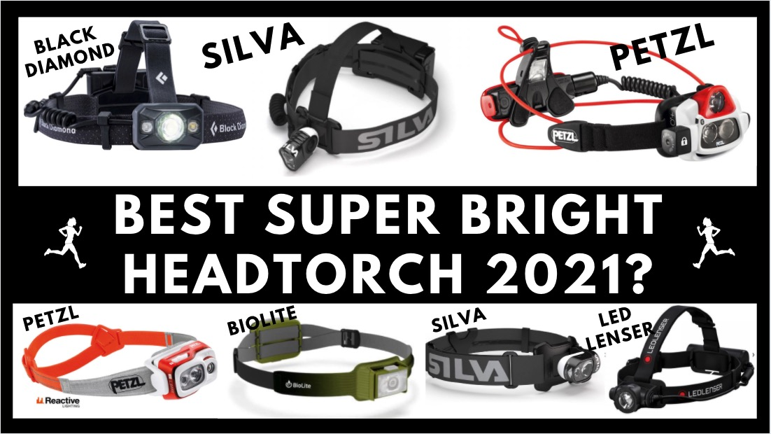 Best super bright trail/ultra running headtorch 2021 (Petzl, Silva, Black Diamond, LED Lenser, Biolite)