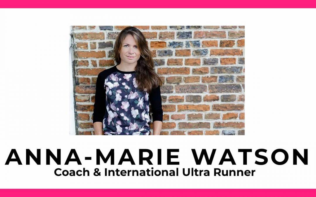 Interview with Anna-Marie Watson – Coach & International Ultra Runner