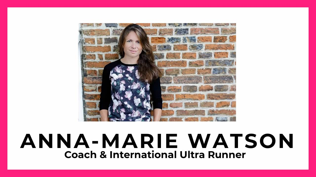 Interview with Anna-Marie Watson – Coach & International Ultra Runner