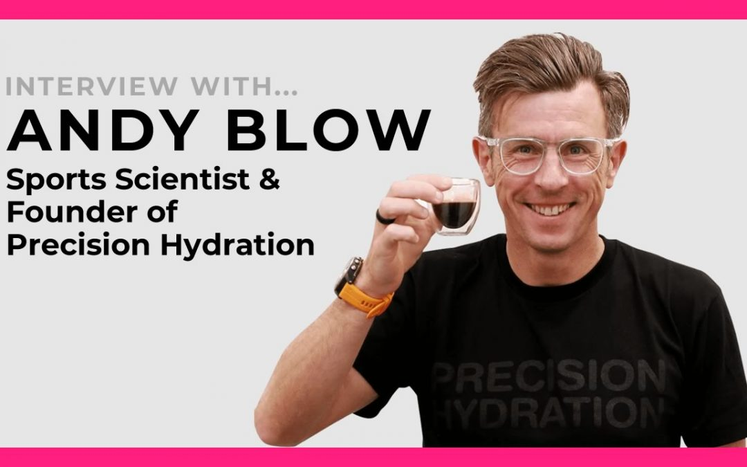 Interview with Andy Blow founder of Precision Hydration