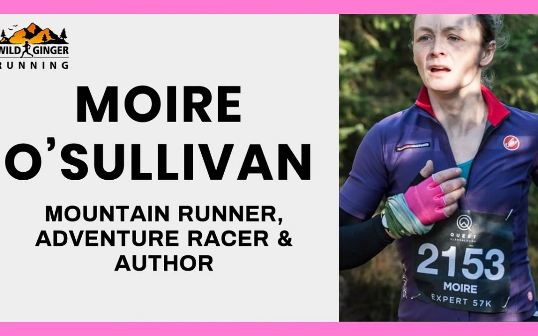 Interview with Moire O'Sullivan – mountain runner, adventure racer, and author