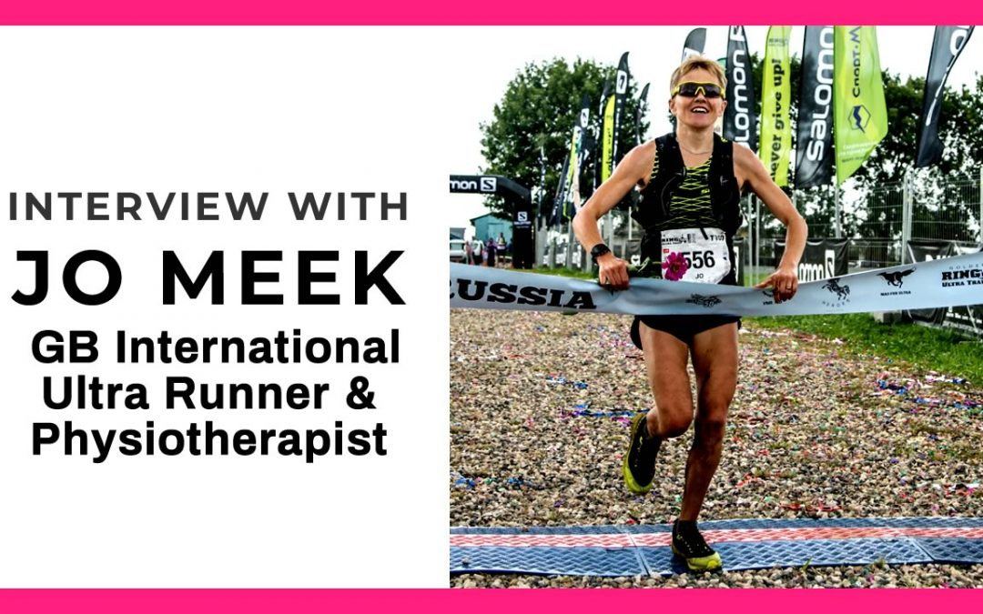 Interview with Jo Meek, GB international Ultra Runner & Physiotherapist