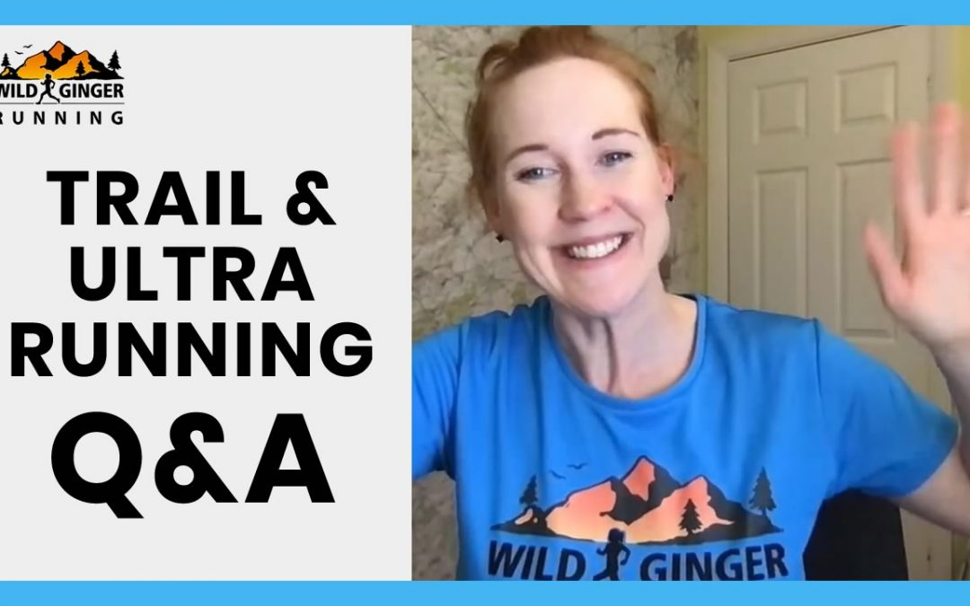 Trail & ultra running Q&A – best sunnies, best summer trail shoes, training for race start at 11pm!