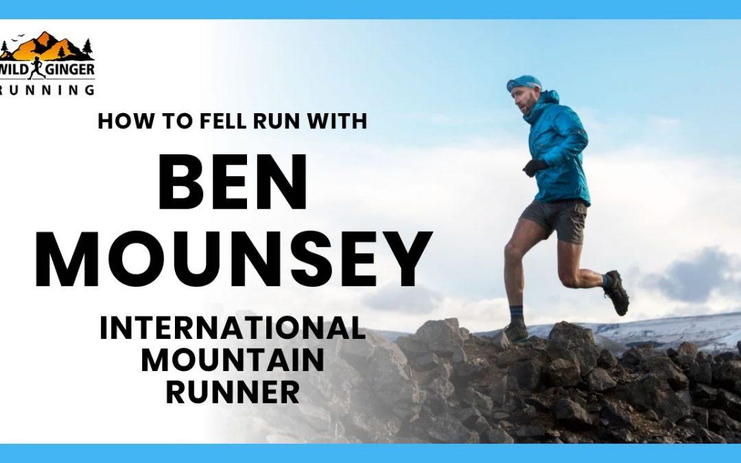 How to Fell Run with Ben Mounsey – International Mountain Runner
