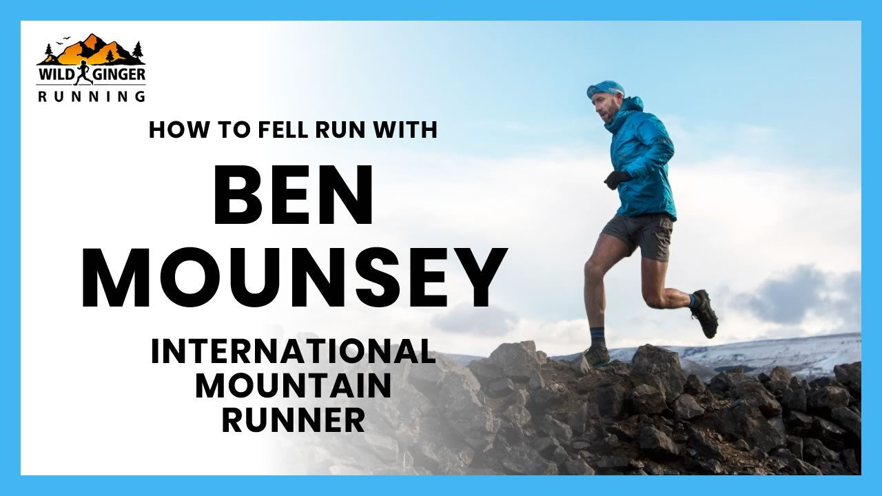 How to Fell Run with Ben Mounsey – International Mountain Runner