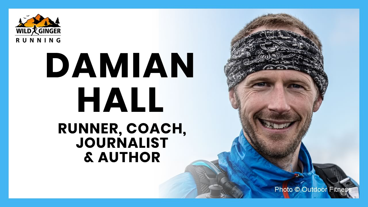 Interview with Damian Hall – Runner, Coach, Journalist & Author