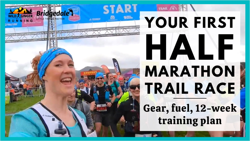 5 steps to your FIRST half marathon trail race – what to wear, what to eat and 12-week training plan