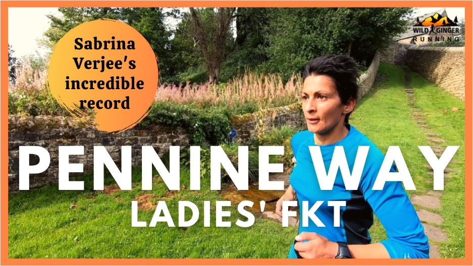 Sabrina Verjee's Pennine Way FKT / record Sept 2020 (part 1 of 2, stay tuned for next Monday)