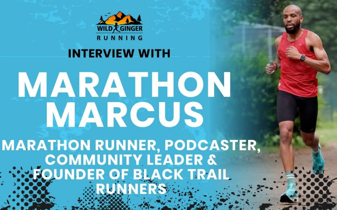 Interview with Marathon Marcus – Marathon runner and co-founder of Black Trail Runners