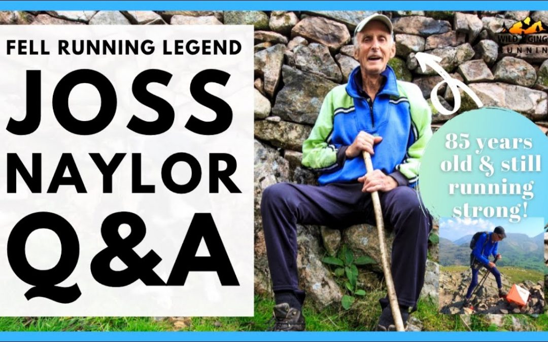 The secret to 85 years old and still running strong! Q&A with legendary fell runner Joss Naylor