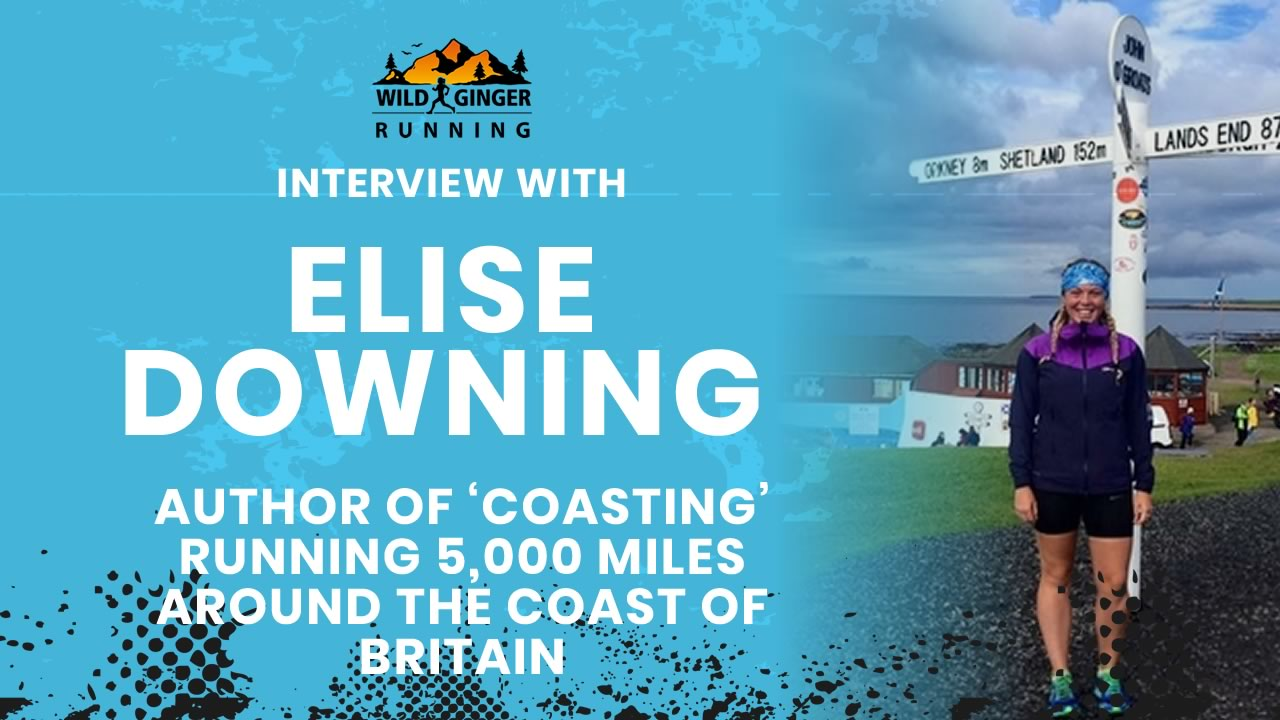 Interview with Elise Downing author of Coasting: Running the Coast of Britain